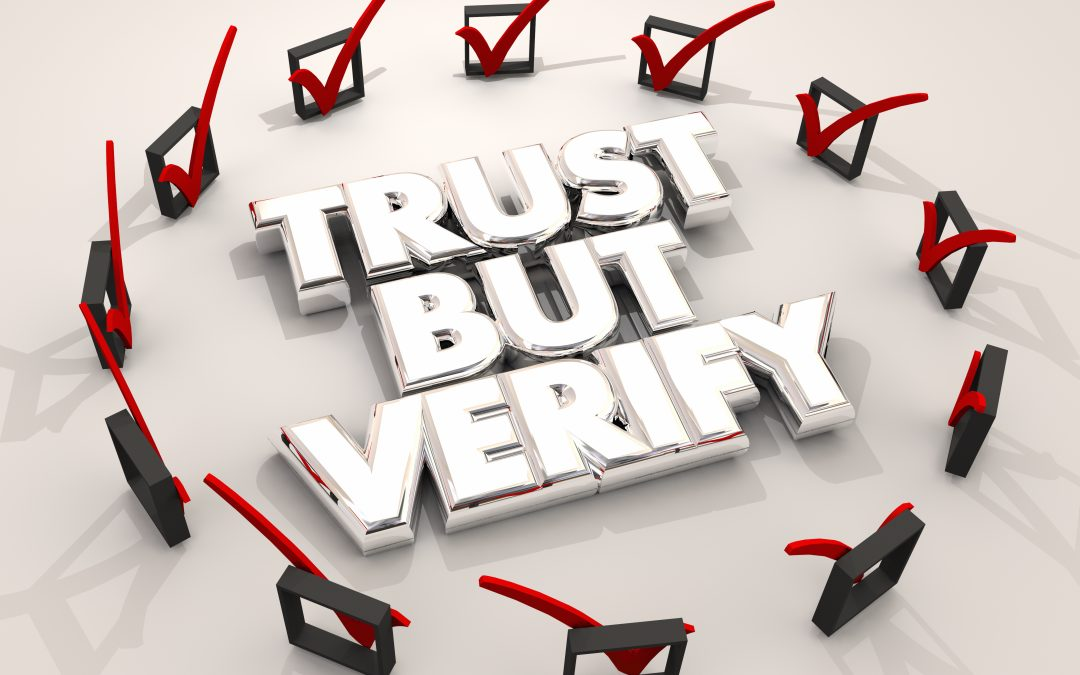 The importance of 'Trust, but verify'